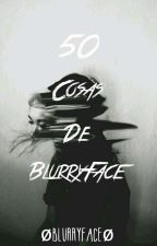 50 Cosas de BlurryFace  by Bl7rryF2c3