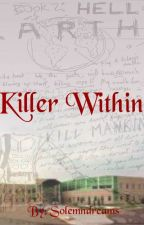 Killer Within by solemndreams