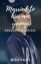 Married To Him Min Yoongi   by mimostories