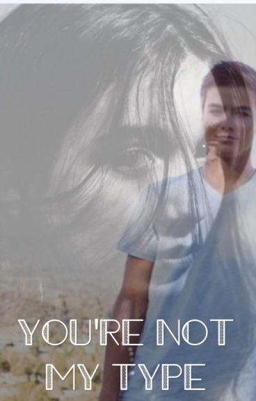 You're Not My Type• Rucas