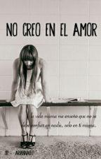No creo en el amor! by ariannachz