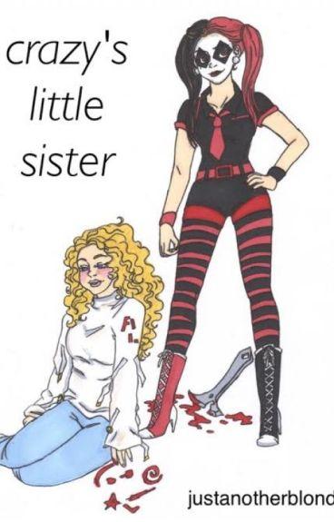 Crazy's Little Sister                   Suicide Squad