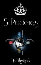 5 Poderes by Kathyizab