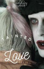 Tainted Love | Joker x Harley by Morphifry_