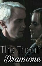The Theatre - Dramione by Carrigirl