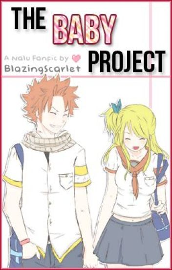 The Baby Project  ( a Fairy Tail [Natsu x Lucy] fanfiction ) [AU] *nalu*