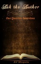 Ask the Author - One Question Interviews by Squeaks7