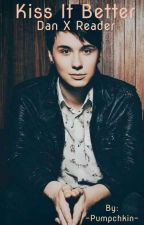 Kiss it better: Danhowell X reader fic SMUT by -Pumpchkin-