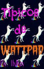 Típicos de Wattpad by Hxllxry