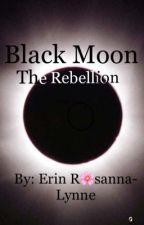 Black Moon - The Rebellion by DatAnimeGirl1234