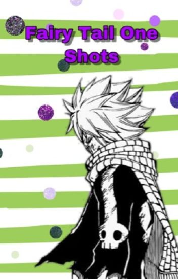 Fairy Tail Book of Oneshots (x reader) [requests closed]