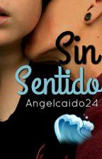 Sin sentido{Un Suicida} by angelcaido24