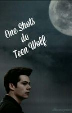 One Shots De Teen Wolf by XxBrettTalbotxX