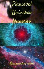 Plausível universo humano  by marquinhosddm