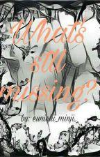 What's Stll Missing? (IKEMEN 5 series #2) by eunichi_minji