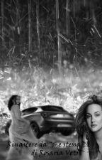 "Rinascere da ""Me stessa"" by RosariaVetri"