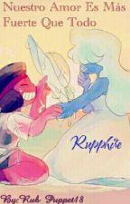 Nuestro Amor Es Mas Fuerte Que Todo (rupphire)  by ruby182022