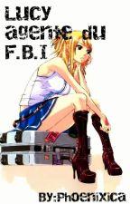 Schoolfic: Lucy agente du F.B.I {Terminé} by Phoenixica