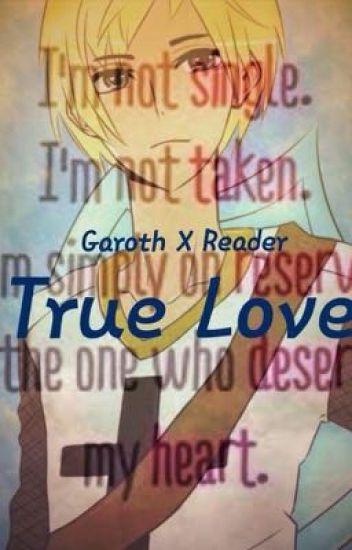 True Love: Garroth X Reader: PDH