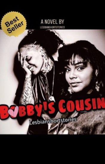 BOBBY'S COUSIN (Lesbian Story)