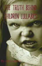 The truth behind children lullabies by Permanently_inked