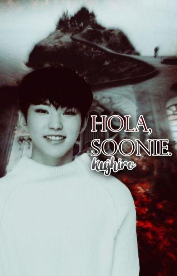 Hola, Soonie ||SoonHoon||
