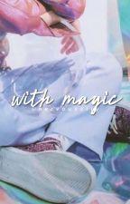With Magic by mayhxm