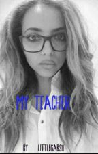 My Teacher  // Jerrie  by LittleGabs11