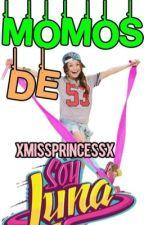 Momos De Soy Luna {Memes de Soy Luna} by xMissPrincesSx