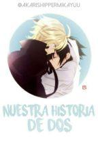 Nuestra historia de dos by AkariShipperMikaYuu