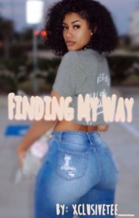 Finding My Way by XclusiveTee__