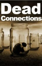 Dead Connections by DayDreamerDreams