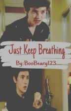 Just Keep Breathing by BooBeary123