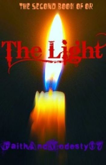 The Light (Sequel to the Watty Awards finalist The Rebel) The Second Book of Or