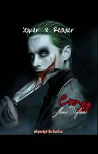 Crazy For You ~ Joker X Reader by whynotgirlforfanfics