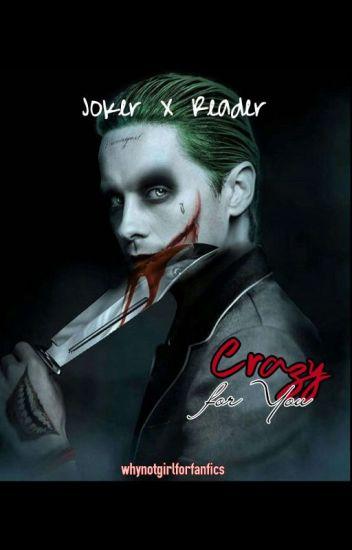 Crazy For You ~ Joker X Reader - Uni - Wattpad