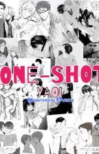 One-Shot (Yaoi/Gay) by rorii_1207