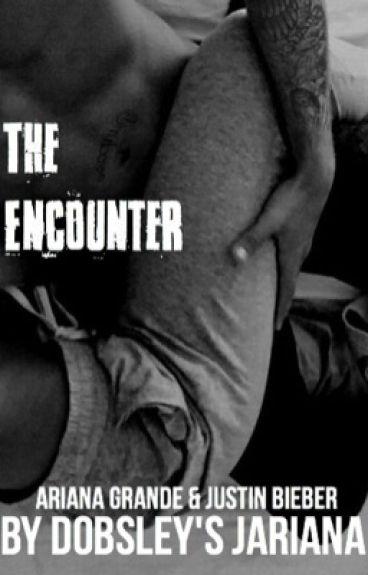 The Encounter ☾Justin & Ariana