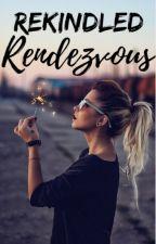 Rekindled Rendezvous by twiztedheart