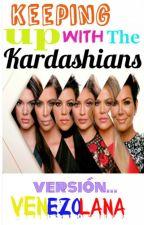 Keeping Up with the Kardashians- Versión Venezolana. by martshialy