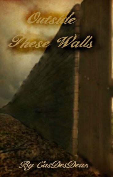 Outside These Walls [Destiel]