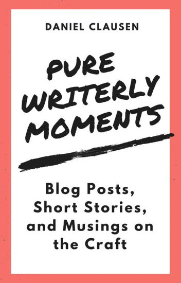 Pure Writerly Moments (The Best of Goodreads Blog Posts, 2008 - 2018)