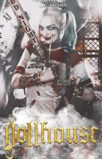 Dollhouse ✘ Harley Quinn by Cat_Archer