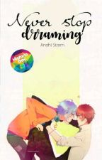 Libro #1: Never Stop Dreaming 「Cdm - Kenxy」 by AnahiStorm
