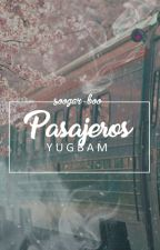 Pasajeros ✏ y.b ; one-shot by soogar-boo