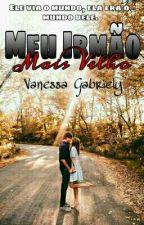 Meu Irmão Mais Velho (Volume1) by Vanessagabriele5