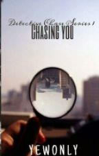 Detective Chase series I (chasing you) by yewonLy