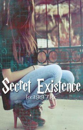 Secret Existence (A Harry Potter Fanfic)