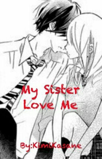 My Sister Love Me