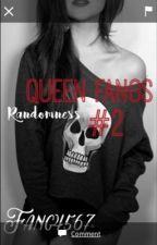 Queen Fangs Randomness 2 by Fang4567
